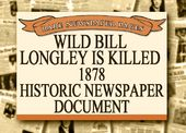 Wild Bill Longley - 1878 Historic Document: Wild