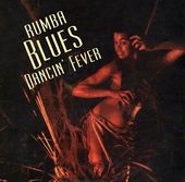 Rumba Blues: Dancin' Fever (2-CD)