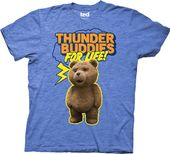 Ted - Thunder Buddies For Life - T-Shirt (Size: