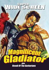 Magnificent Gladiator / Revolt of the Barbarians