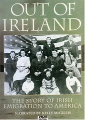 Out of Ireland - The Story of Irish Emigration