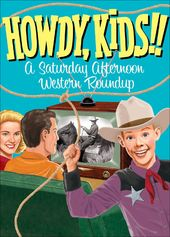 Howdy, Kids!!: A Saturday Afternoon Western