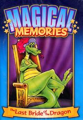Magical Memories - The Last Bride of the Dragon