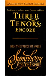 Three Tenors: Encore / Symphony for the Spire