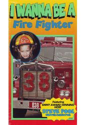 I Wanna Be a Fire Fighter