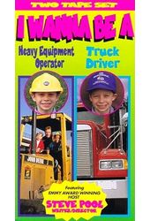 I Wanna Be a Heavy Equipment Operator / Truck