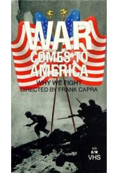 Why We Fight: War Comes to America