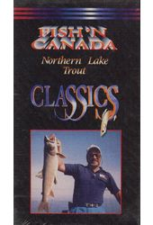 Fish 'N Canada Classics: Northern Lake Trout