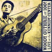 Woody Guthrie at 100! Live at the Kennedy Center