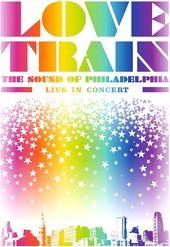 Love Train: The Sound of Philadelphia - Live In