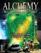 Alchemy: Beyond the Emerald Tablet