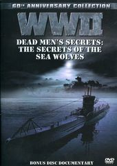 WWII - Dead Men's Secrets: The Secrets of the Sea