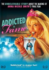 Addicted to Fame: The Unbelievable Story About