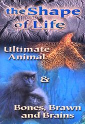 The Shape of Life - Ultimate Animal / Bones,