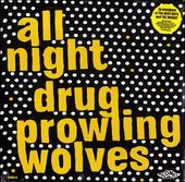 All Night Drug Prowling Wolves