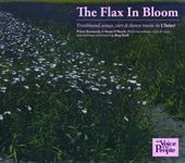 The Flax In Bloom: Traditional Songs, Airs &