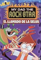 My Dad the Rock Star: El Llamado de la Selva