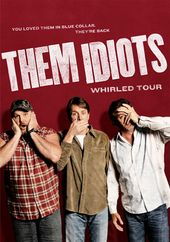 Them Idiots - Whirled Tour