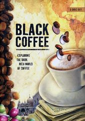 Black Coffee: Exploring the Dark Rich World of