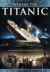 Waking the Titanic: An Irish Town's Tragic Destiny
