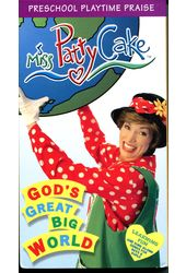 Miss PattyCake: God's Great Big World