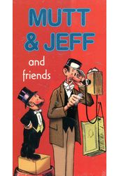 Mutt & Jeff And Friends