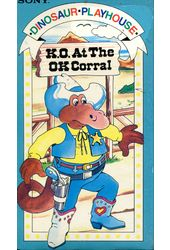 Dinosaur Playhouse: K.O. At The O.K. Corral