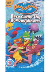 Rubbadubbers: Here Come the Rubbadubbers!