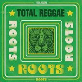 Total Reggae: Roots (2-CD)