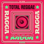 Total Reggae: Ragga (2-CD)