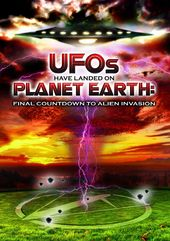 UFOs Have Landed On Planet Earth: Final Countdown