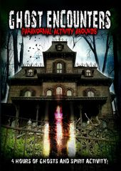 Ghost Encounters: Paranormal Activity Abounds