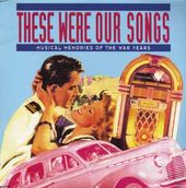 These Were Our Songs: Musical Memories of the War
