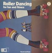 Roller Dancing for Fun and Fitness
