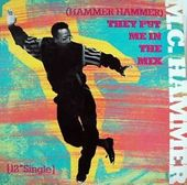 (Hammer Hammer) They Put Me In The Mix / Cold Go