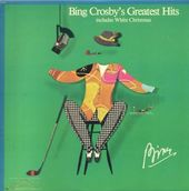 Bing Crosby's Greatest Hits (Includes White