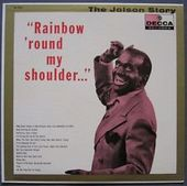 The Jolson Story: Rainbow 'Round My Shoulder