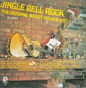 Jingle Bell Rock: The Original Bobby Helms Hit!