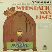 When Radio Was King! (Groucho Marx)