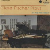 Clare Fischer Plays By And With Himself