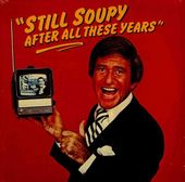 Still Soupy After All These Years