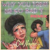 Why You Treat Me So Bad? (Remix) (4 Versions)