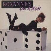 Roxanne's On A Roll (6 Versions)