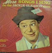 More Songs I Sing On The Jackie Gleason Show