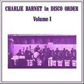 Charlie Barnet In Disco Order Volume 1
