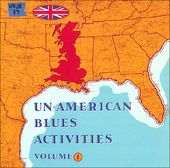 Un-American Blues Activities Volume 1