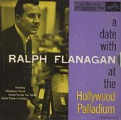 A Date With Ralph Flanagan At The Hollywood