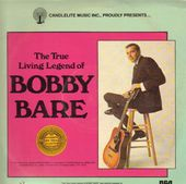 The True Living Legend of Bobby Bare (2LPs)