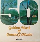50 Golden Years Of Country Music, Volume 5