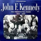 John F. Kennedy: The Presidential Years 1960-1963
